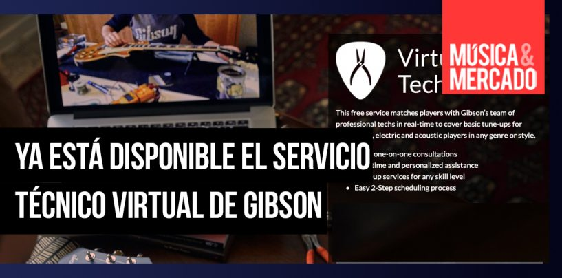 Gibson pone a disposición servicio técnico virtual