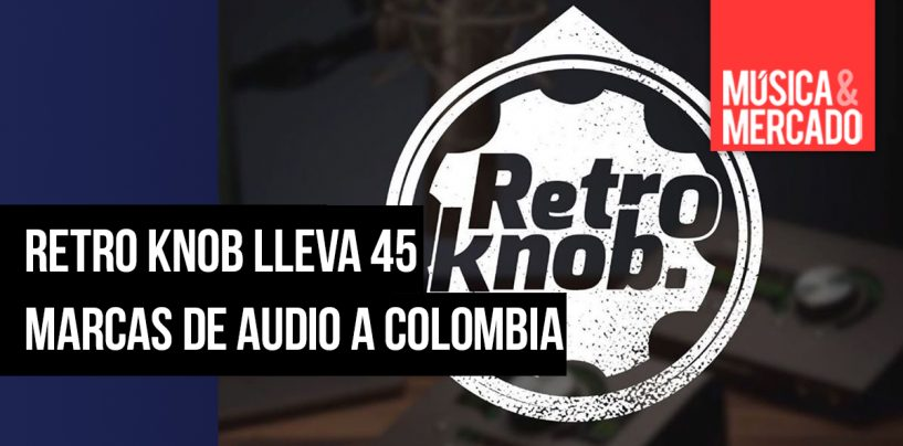 45 marcas disponibles en Colombia a través de Retro Knob