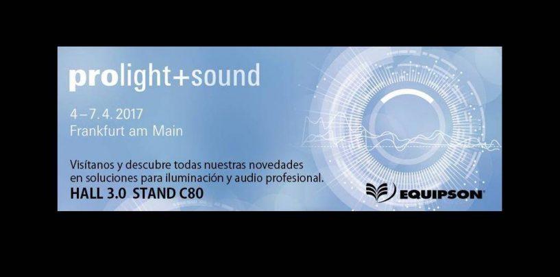 Prolight + Sound 2017: Equipson de estreno en Frankfurt