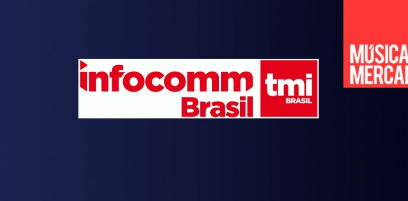 InfoComm Brasil 2020 se hará en octubre de 2020